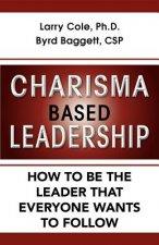 Charisma Based Leadership