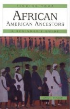 Finding Your African American Ancestors: A Beginner's Guide