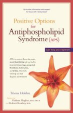 Positive Options for Antiphospholipid Syndrome (APS): Self-Help and Treatment