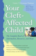 Your Cleft-Affected Child: The Complete Book of Information, Resources, and Hope
