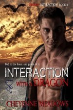 Interaction with a Dragon