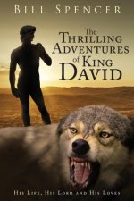 The Thrilling Adventures of King David