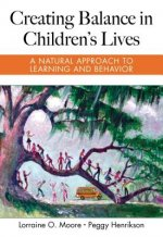 Creating Balance in Children's Lives: A Natural Approach to Learning and Behavior