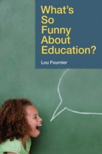 What's So Funny about Education?