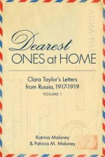 Dearest Ones at Home: Clara Tayloras Letters from Russia, 1917-1919