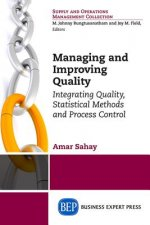 Managing and Improving Quality: Integrating Quality, Statistical Methods and Process Control