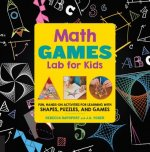 Math Lab for Kids: Fun Projects for Learning about Shapes and Numbers