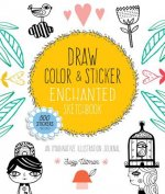 Draw, Color, and Sticker Enchanted Sketchbook: An Imaginative Illustration Journal
