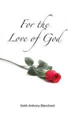 For the Love of God: A Spiritual Journey