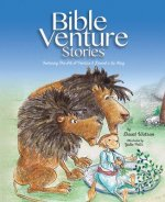 Bible Venture Stories Featuring:: The ARC A'Venture and Daniel a la King