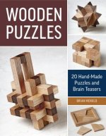 Wooden Puzzles: 20 Hand-Made Puzzles and Brain Teasers