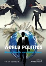 World Politics: Money, Wealth, and Global Power