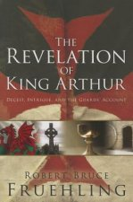 Revelation of King Arthur: Deceit, Intrigue, and the Guards' Account