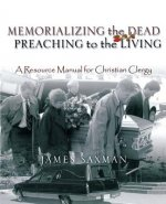 Memorializing the Dead - Preaching to the Living