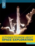 12 Things to Know about Space Exploration