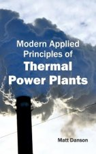 Modern Applied Principles of Thermal Power Plants