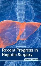 Recent Progress in Hepatic Surgery