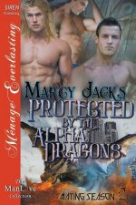 Protected by the Alpha Dragons [Mating Season 2] (Siren Publishing Menage Everlasting Manlove)