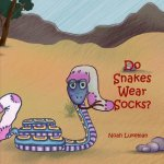 Do Snakes Wear Socks?