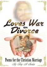Love's War on Divorce: Poems for the Christian Marriage