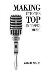 Making It to the Top in Gospel Music
