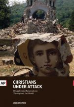 Christians Under Attack: Struggles and Persecution Throughout the World