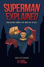 Superman Explained: Breaking Down the Man of Steel