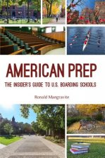 American Prep: An Insider's Guide to U.S. Boarding Schools