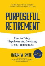 Purposeful Retirement: Baby Boomer's Guide to a New Level of Happiness