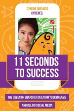 11 Seconds Is All You Need: Cyreneqas Guide to Living Your Dreams and Ruling Social Media