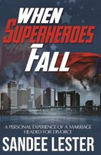 When Superheroes Fall: A Personal Experience of a Marriage Headed for Divorce