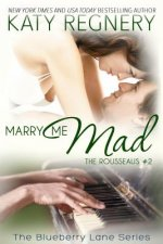 Marry Me Mad: The Rousseaus #2
