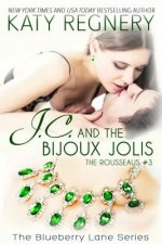 J.C. and the Bijoux Jolis: The Rousseaus #3