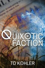 The Quixotic Faction
