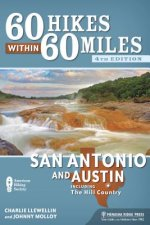 60 Hikes Within 60 Miles: San Antonio and Austin: Including the Hill Country