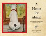 A Home for Abigail: Everyone Needs a Forever Home