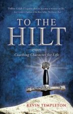 To the Hilt: Coaching Character for Life