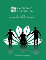 Meaningful Day: Day Program Services Curriculum & Staff Guidebook