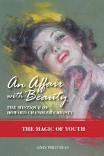 An Affair with Beauty--The Mystique of Howard Chandler Christy: The Magic of Youth