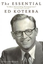 The Essential Ed Koterba: A Most Outstanding Newspaperman''