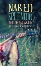 Naked Splendid Age of Aquarius: The Dawn of a Woodstock?