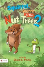 The Squirrel, The Worm, and The Nut Trees 2