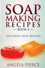 Soap Making Recipes Book 4