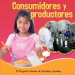 Los Consumidores y Los Productores (Consumers and Producers)