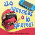 Lo Necesitas O Lo Quieres? (Need It or Want It?)