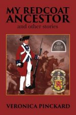 My Redcoat Ancestor and Other Stories