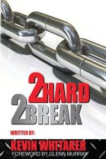 2 Hard 2 Break