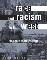 Race and Racism in the West: Crusades to the Present