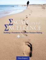 Escape Into Excellence: Building a Foundation for Honest Decision-Making