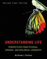 Understanding Life: Perspectives from Physical, Organic, and Biological Chemistry
